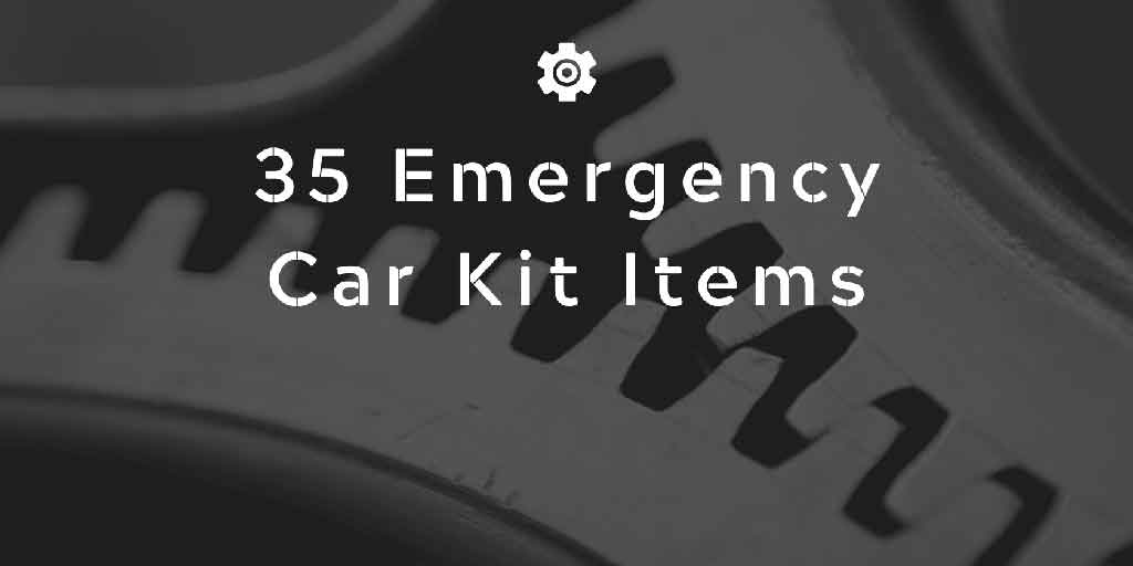 35 Emergency Car Kit Items You Must Have